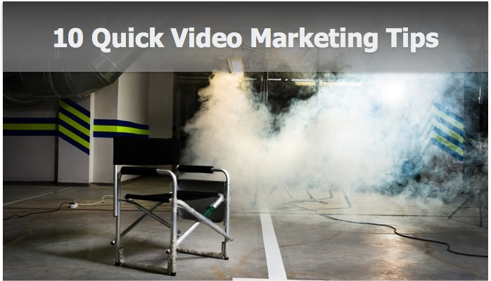 10 Quick Video Marketing Tips