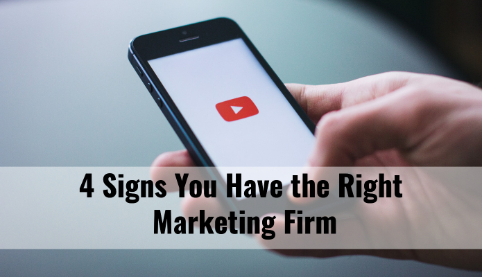 4 Signs You Have the Right Marketing Firm