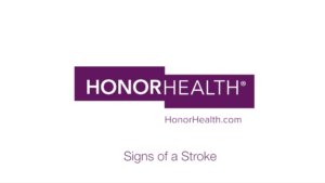 HonorHealth Signs of a Stroke