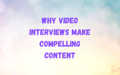 Why Video Interviews Make Compelling Content