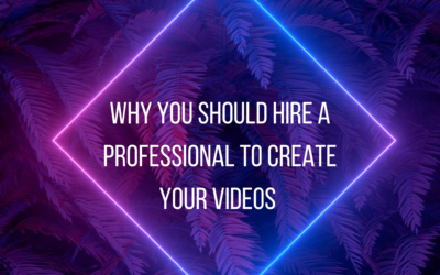 Why you should hire a professional to create your video