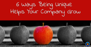 Being unique helps your company grow