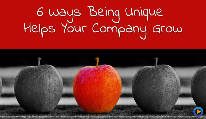 6 Ways Being Unique Helps Your Company Grow