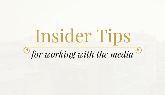 Insider Tips for Working With the Media