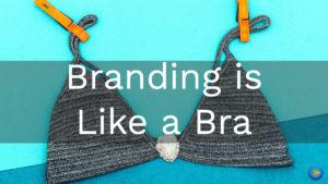 branding-is-like-a-bra-tw