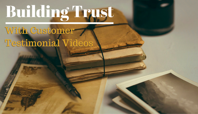 Build Trust with Customer Testimonial Videos