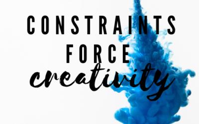 Constraints Force Creativity