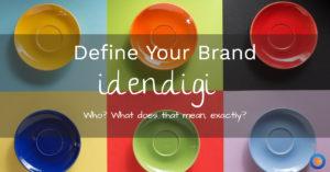 Define your brand idendigi