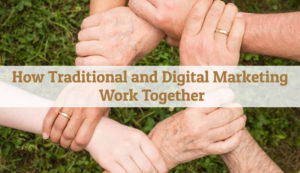 how traditional and digital marketing work together