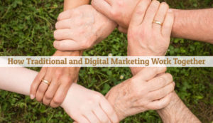 traditional and digital marketing work together