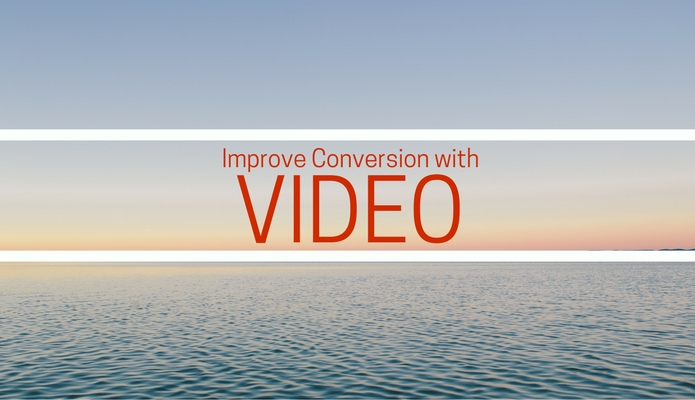 Improve Conversion with Video