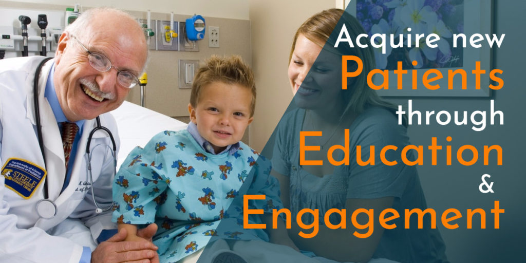 Increase Patient Acquisition through Education and Engagement