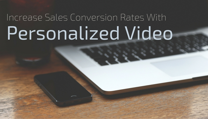 Increase Sales Conversion Rates with Personalized Video