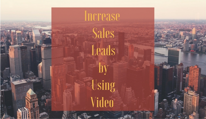 Increase Sales Leads by Using Video