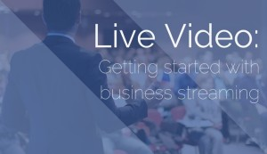 live-video-getting-started-with-business-streaming