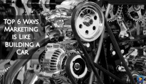 Marketing is like building a car